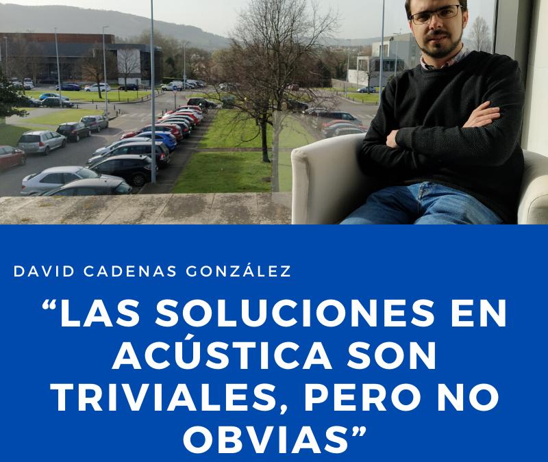 """David Cadenas: """"Las soluciones en acústica son triviales, pero no obvias"""""""